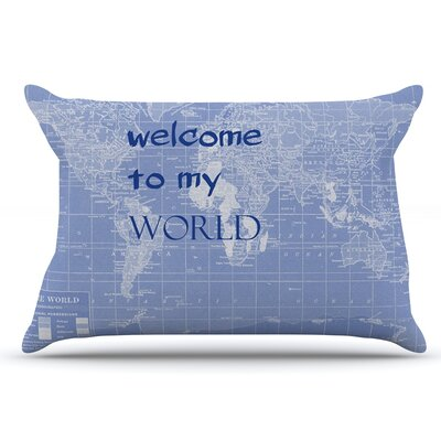 Catherine Holcombe Welcome To My World Quote Indigo Pillow Case Color: Indigo
