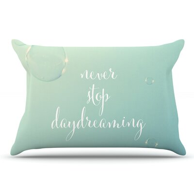 Susannah Tucker Never Stop Daydreaming Pillow Case
