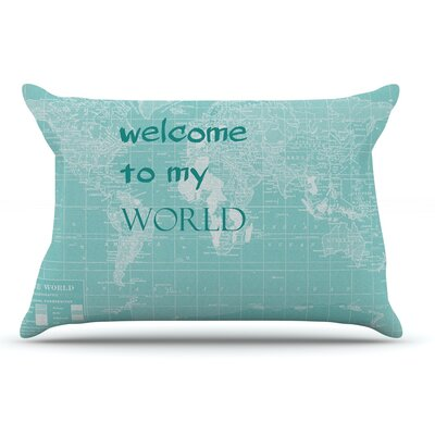 Catherine Holcombe Welcome To My World Quote Pillow Case