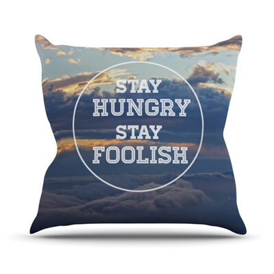 Stay Hungry Throw Pillow Size: 18 H x 18 W