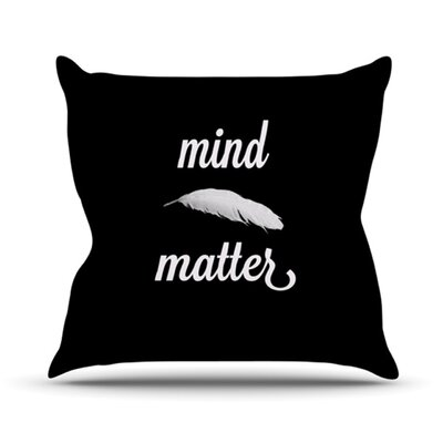 Mind Over Matter Throw Pillow Size: 18 H x 18 W