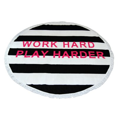 Work Hard Round Beach Towel