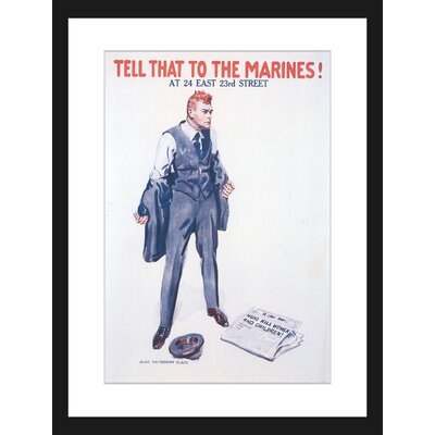 Tell That to the Marines Framed Painting Print Size: 18