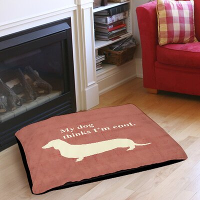 """My Dog Thinks I'm Cool Indoor/Outdoor Pet Bed Size: 28"""" L x 18"""" W"""