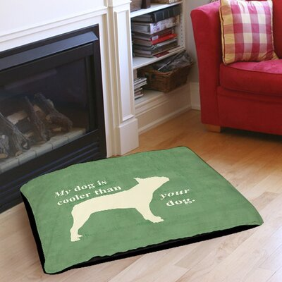 """My Dog Is Cooler Than Your Dog Indoor/Outdoor Pet Bed Size: 50"""" L x 40"""" W"""