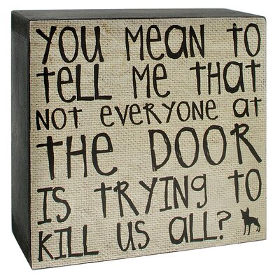 Mean To Tell Me Decorative Plaque