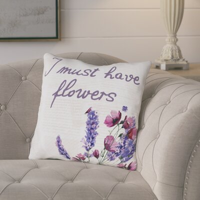 Bighetti I Must Have Flowers Throw Pillow Size: 16 H x 16 W x 3 D