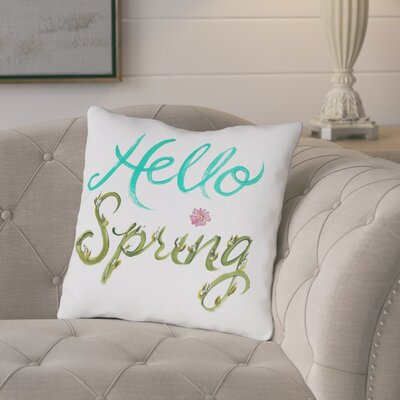 Morales Hello Spring Throw Pillow Size: 16 H x 16 W x 3 D