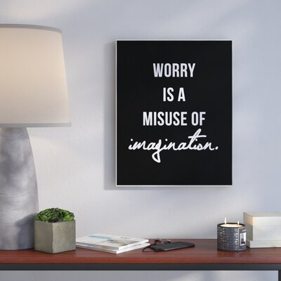 'Worry Is A Misuse Black And White' Textual Art Format: Plaque, Size: 10