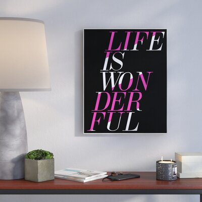 'Life Is Wonderful Pink And Black' Textual Art Format: Plaque, Size: 10