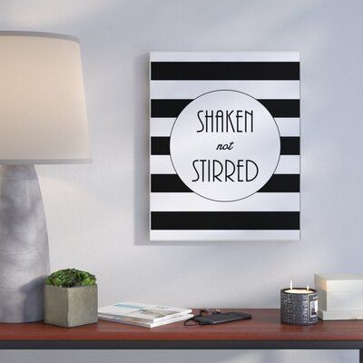 'Shaken Not Stirred Glam' Textual Art Format: Plaque, Size: 10