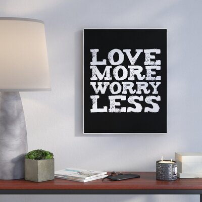 'Love More Worry Less' Textual Art Format: Plaque, Size: 10