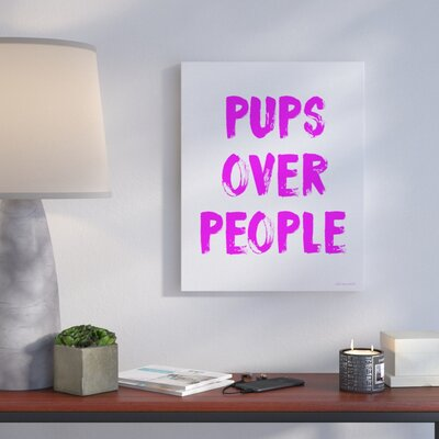 'Pups Over People Paint Look Typography' Framed Textual Art Format: Canvas, Size: 20