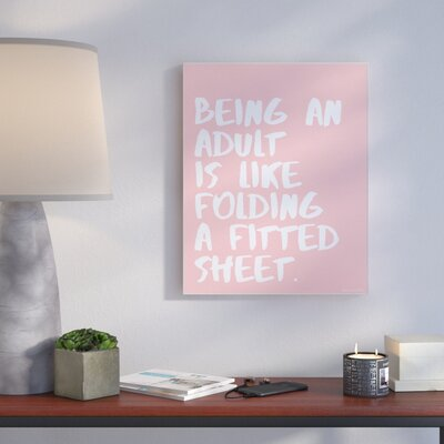 'Like Folding A Fitted Sheet' Textual Art Format: Plaque, Size: 10