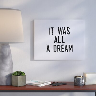 'It Was a Dream' Textual Art on Canvas Size: 16