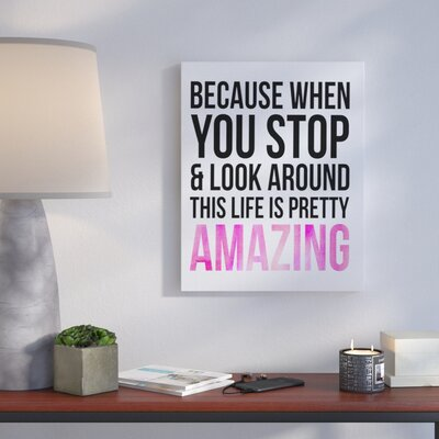 'Life is Pretty Amazing' Inspirational Textual Art on Canvas in Black/Pink Format: Canvas, Size: 20
