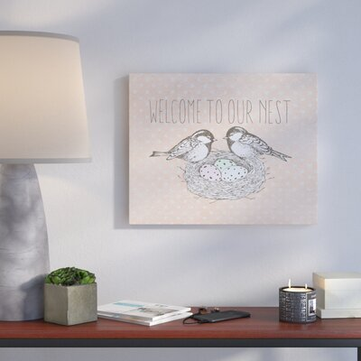 'Welcome To Our Nest' Graphic Art Print on Canvas Size: 11