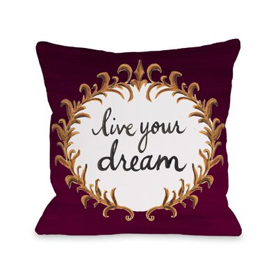 Beesley Live Your Dream Throw Pillow Size: 18 x 18