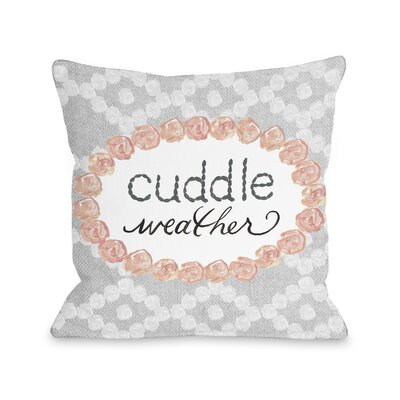 Diorio Cuddle Weather Throw Pillow Size: 18 x 18
