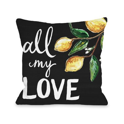 Bradcliff All My Love Lemons Throw Pillow Size: 18 x 18