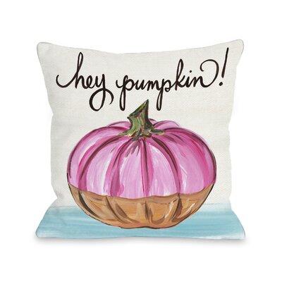 Tedesco Hey Pumpkin Throw Pillow Size: 16 x 16