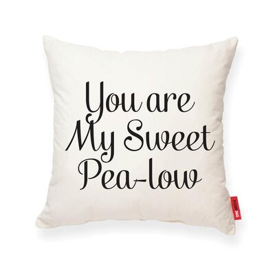 Domaine You are My Sweet Pea-low Throw Pillow Pillow Cover Color: Cream
