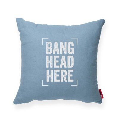 Pettis Bang Head Here Throw Pillow