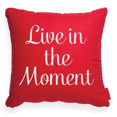 Expressive Live in the Moment Throw Pillow Color: Red, Size: 18H x 18W, Fill material: Eco-fill
