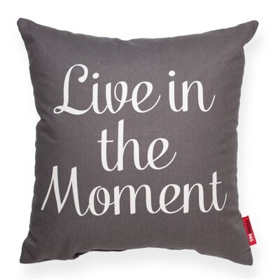 Expressive Live in the Moment Throw Pillow Color: Grey, Size: 18H x 18W, Fill material: Eco-fill