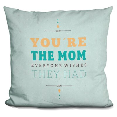Giordano You Re The Mom Throw Pillow