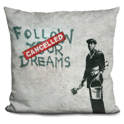 Follow Your Dreams Cancelled Throw Pillow