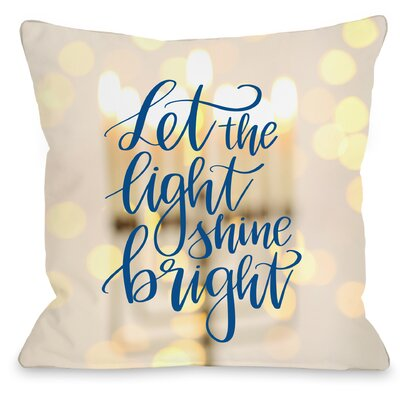 Let the Light Shine Bright Throw Pillow Size: 16 x 16