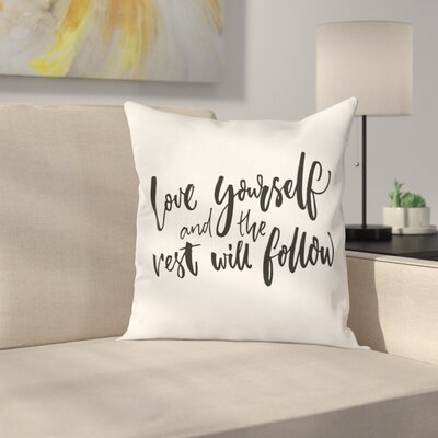 Quote Self Love Wisdom Words Square Pillow Cover Size: 16 x 16