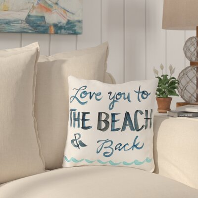 Azariah Love You To The Beach Throw Pillow Size: 18 H x 18 W x 3 D