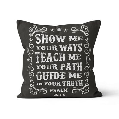 Baho Show Me Teach Me Guide Me Throw Pillow Size: 16 x 16