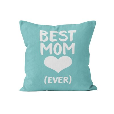 Neravetla Best Mom Heart Ever Throw Pillow Size: 18 x 18
