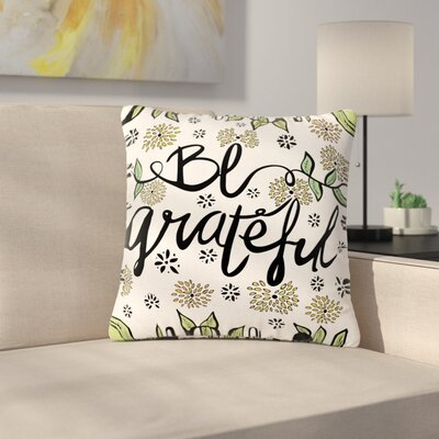 Pom Graphic Design Be Grateful Typography Outdoor Throw Pillow Size: 16 H x 16 W x 5 D