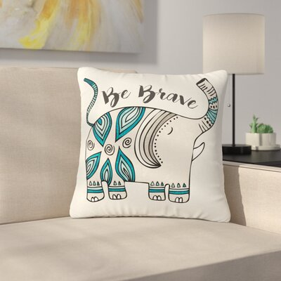 Pom Graphic Design Be Brave Typography Outdoor Throw Pillow Size: 16 H x 16 W x 5 D