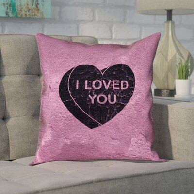 Enciso I Loved You Heart Graphic Pillow Size: 16 x 16, Type: Pillow Cover, Material: Polyester