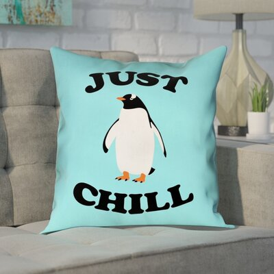 Enciso Just Chill Penguin Graphic Outdoor Throw Pillow Size: 16 x 16