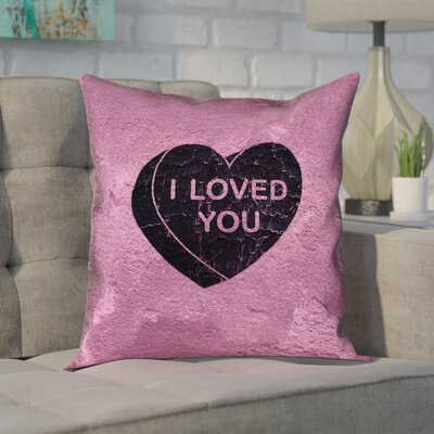 Enciso I Loved You Black Heart Graphic Outdoor/Indoor Throw Pillow Size: 20 x 20