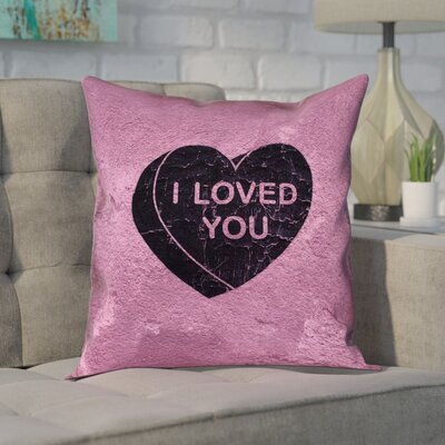 Enciso I Loved You Heart Graphic Square Throw Pillow Size: 14 x 14, Color: Black