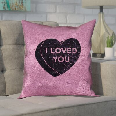 Enciso I Loved You Heart Graphic Outdoor Throw Pillow Color: Black, Size: 18 x 18