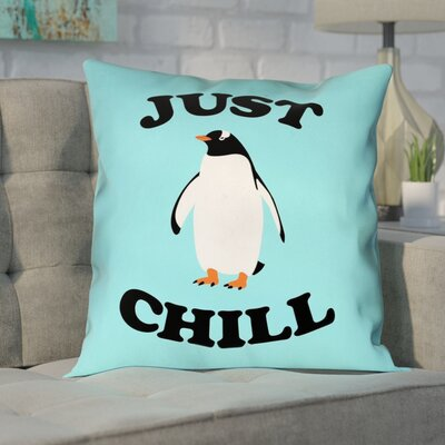 Enciso Just Chill Penguin Graphic Pillow Size: 16 x 16, Type: Throw Pillow, Material: Suede