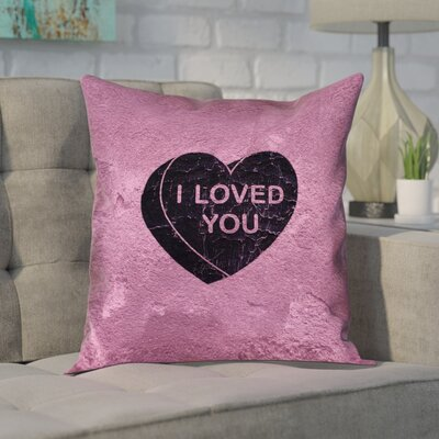 Enciso I Loved You Heart Graphic Throw Pillow Size: 26 x 26, Color: Black, Type: Pillow Cover