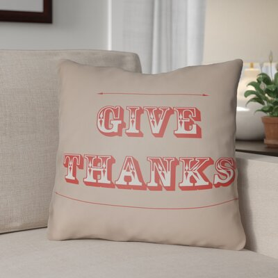 Give Thanks Square Indoor/Outdoor Throw Pillow Size: 18 H x 18 W x 4 D, Color: Beige/Orange