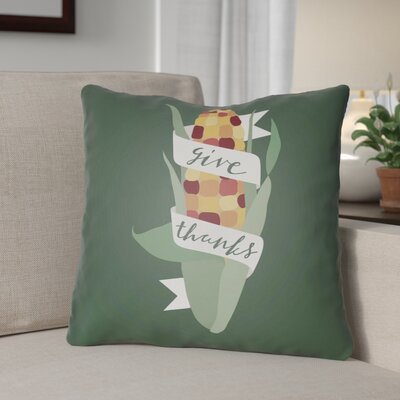 Give Thanks Indoor/Outdoor Throw Pillow Size: 18 H x 18 W x 4 D, Color: Green/White/Red/Yellow