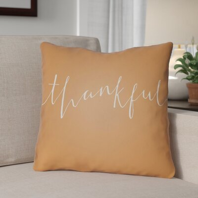 Thankful Indoor/Outdoor Throw Pillow Size: 18 H x 18 W x 4 D, Color: Orange/White