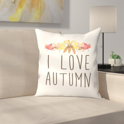 Jetty Printables I Love Autumn Typography Throw Pillow Size: 16 x 16