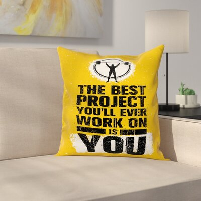 Fitness Best Project is You Square Pillow Cover Size: 24 x 24